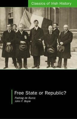 Free State or Republic?: Pen Pictures of the Historic Treaty Session of Dail Eireann als Taschenbuch