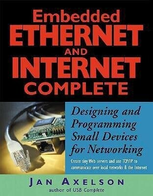 Embedded Ethernet and Internet Complete: Designing and Programming Small Devices for Networking als Taschenbuch