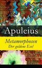 Metamorphosen - Der goldene Esel - Vollständige Deutsche Ausgabe