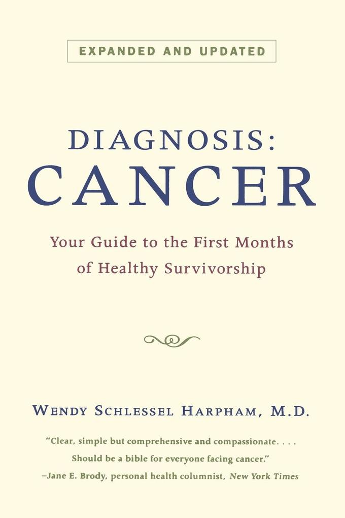 Diagnosis: Cancer: Your Guide to the First Months of Healthy Survivorship (Revised) als Taschenbuch