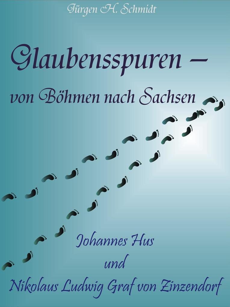 Glaubensspuren - von Böhmen nach Sachsen als eBook