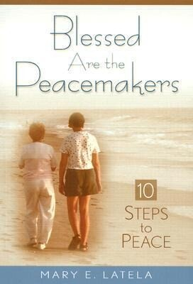 Blessed Are the Peacemakers: Ten Steps to Peace als Taschenbuch