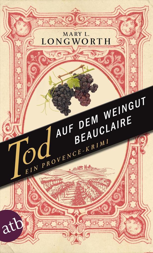 Tod auf dem Weingut Beauclaire als eBook von Mary L. Longworth