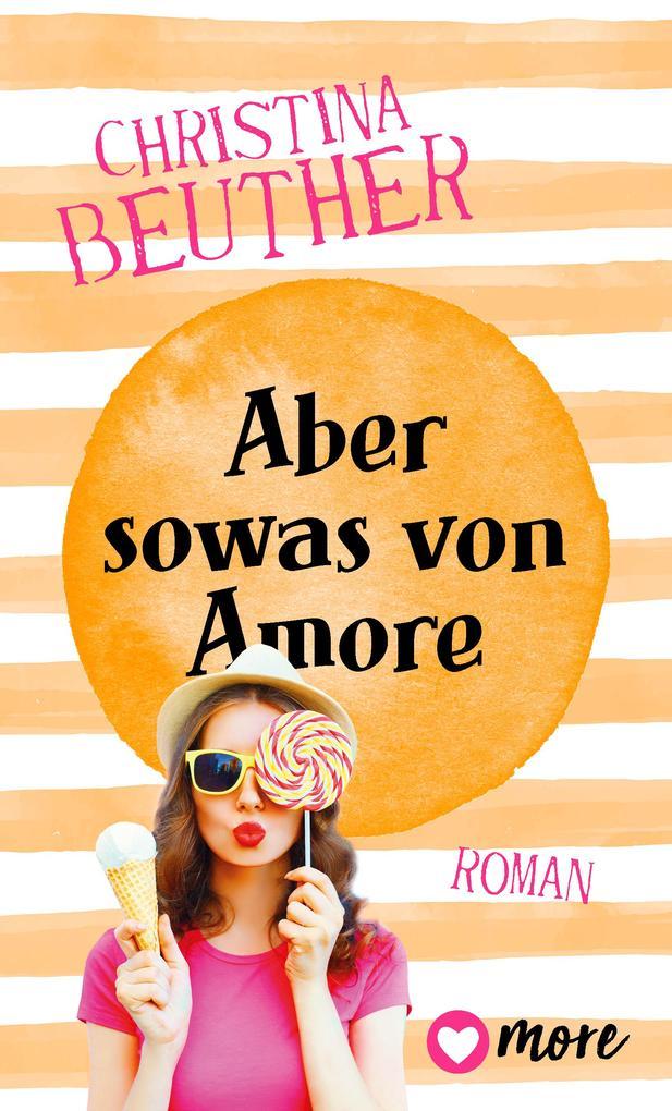 Aber so was von Amore als eBook von Christina Beuther