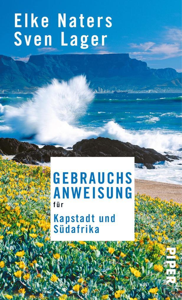 Gebrauchsanweisung für Kapstadt und Südafrika als eBook von Elke Naters, Sven Lager