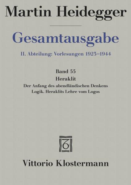Gesamtausgabe Abt. 2 Vorlesungen Bd. 55. Heraklit als Buch