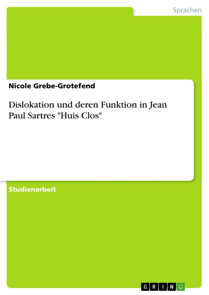 "Dislokation und deren Funktion in Jean Paul Sartres ""Huis Clos"" als eBook"