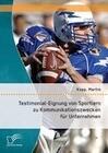 Testimonial-Eignung von Sportlern zu Kommunikationszwecken für Unternehmen