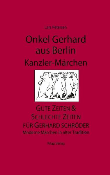 Onkel Gerhard aus Berlin - Kanzler-Märchen als Buch