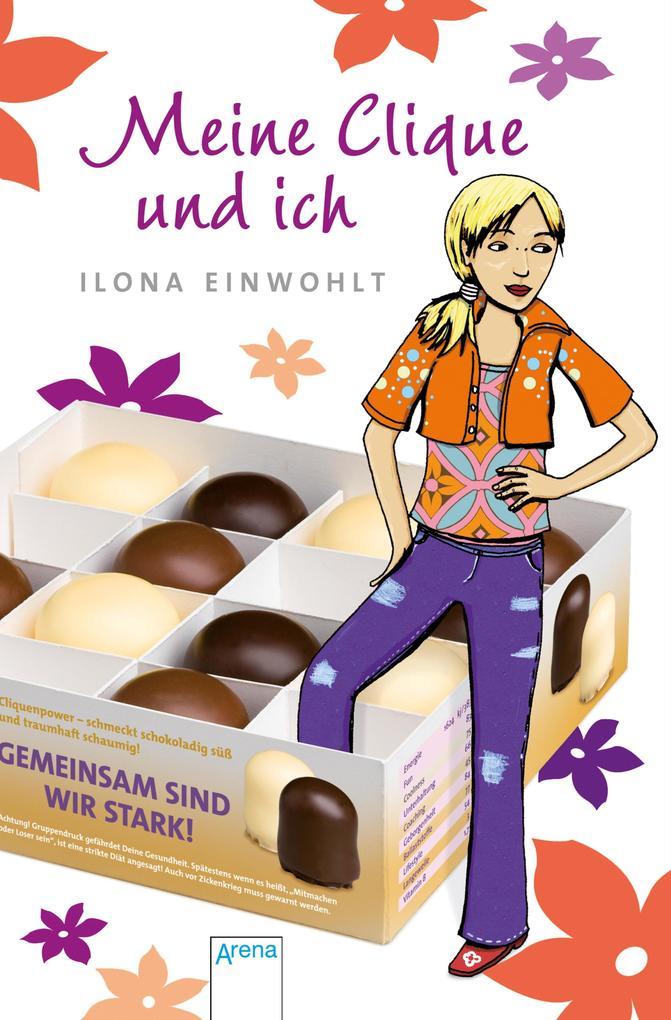 Meine Clique und ich als eBook von Ilona Einwohlt, Ilona Einwohlt