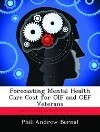 Forecasting Mental Health Care Cost for OIF and OEF Veterans