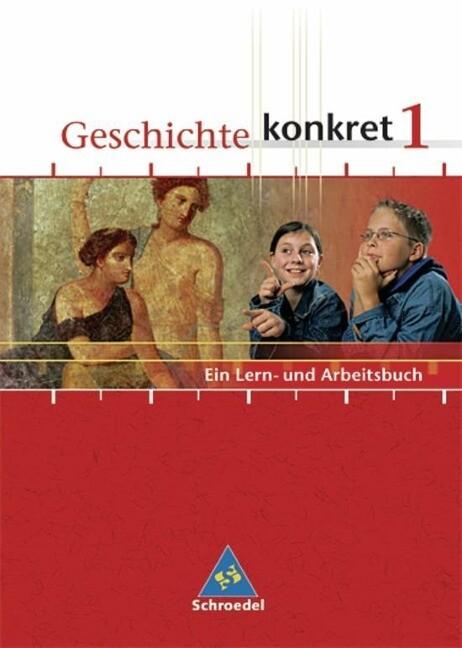 Geschichte konkret 1. Schülerband. Berlin, Nordrhein-Westfalen als Buch