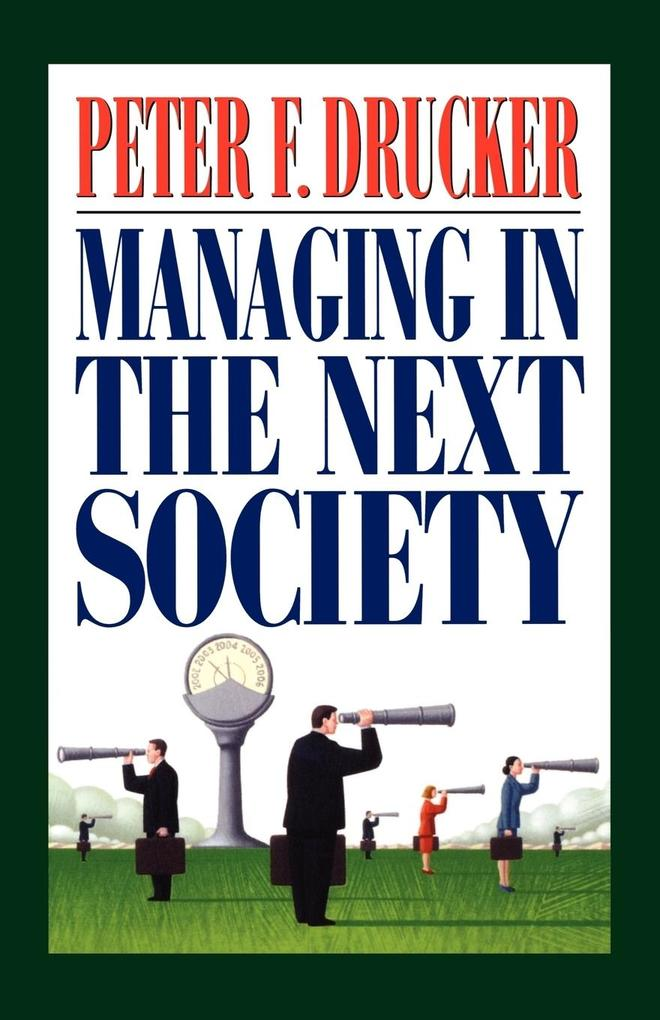 Managing in the Next Society als Buch