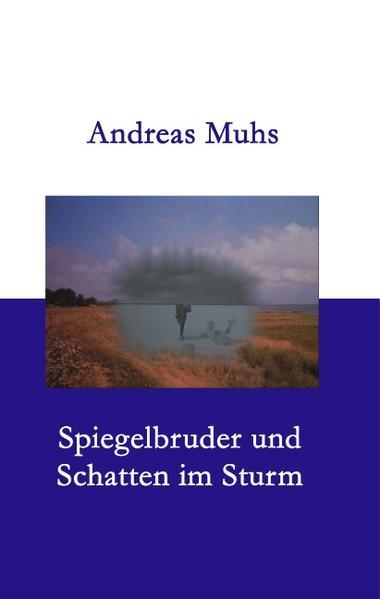 Spiegelbruder und Schatten im Sturm als Buch