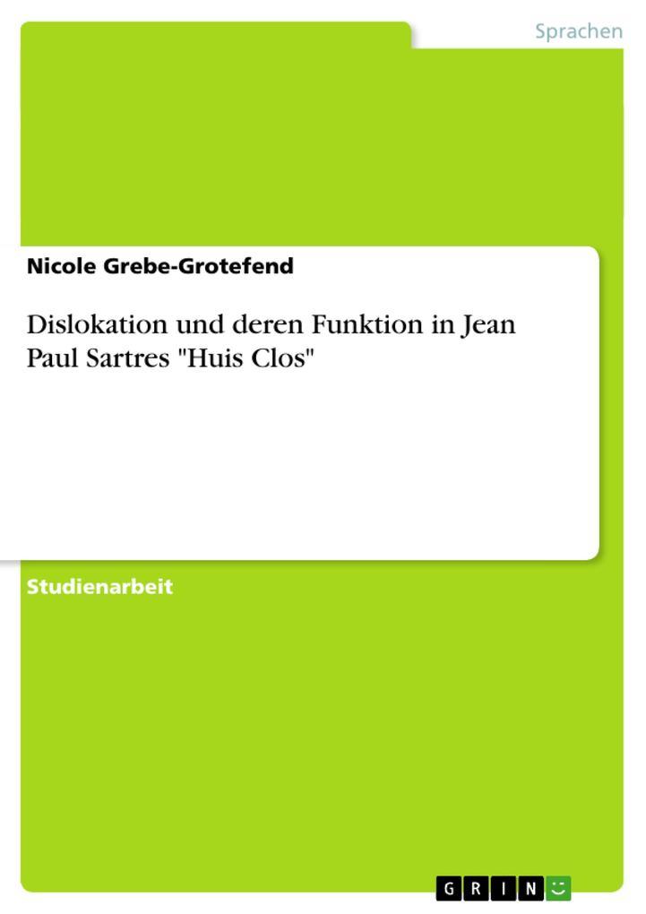 """Dislokation und deren Funktion in Jean Paul Sartres """"Huis Clos"""" als Buch"""