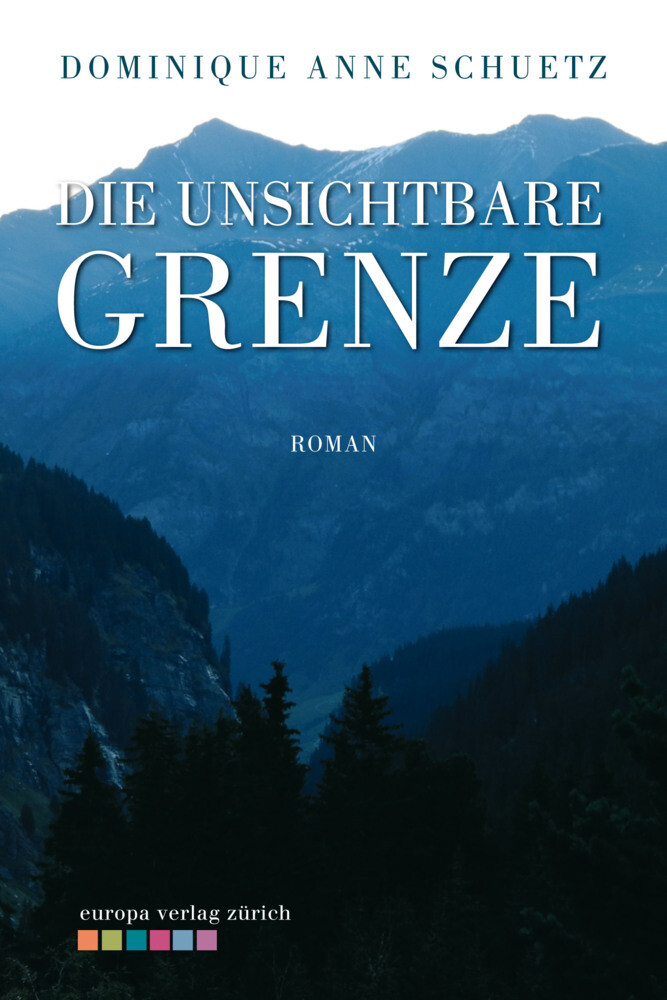 Die unsichtbare Grenze als Buch von Dominique Anne Schuetz