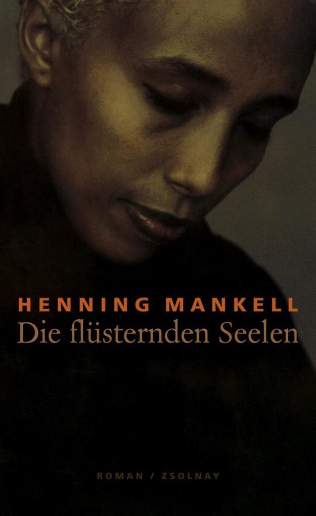 Die flüsternden Seelen als eBook von Henning Mankell