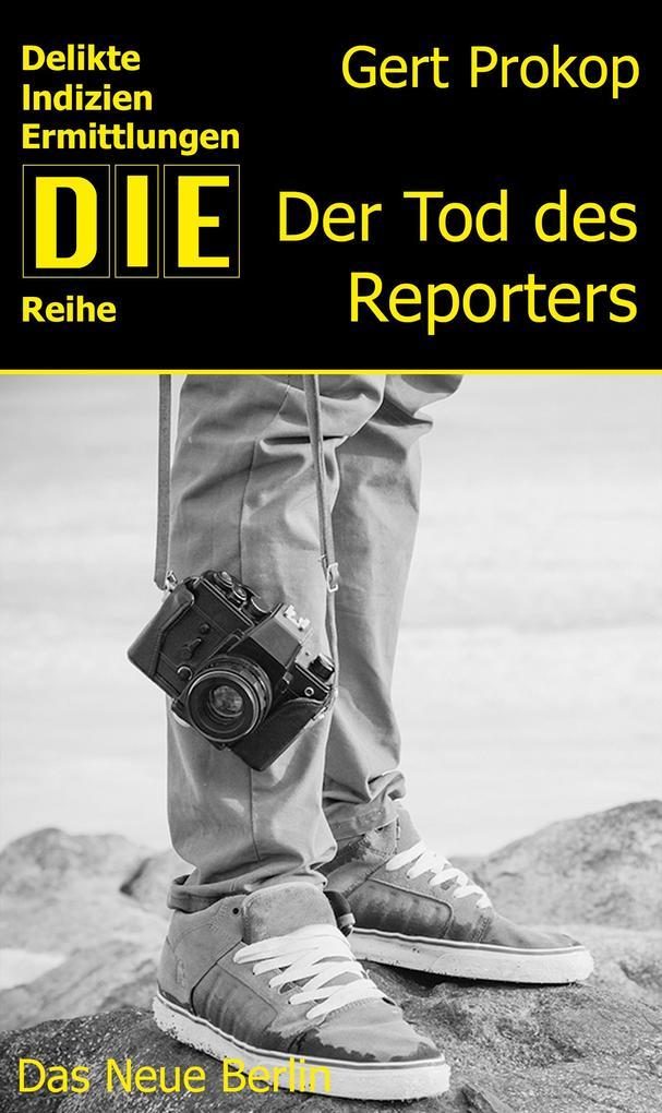 Der Tod des Reporters als eBook von Gert Prokop