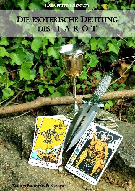 Die esoterische Deutung des TAROT als Buch