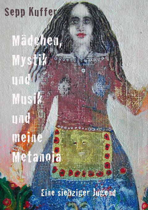 Mädchen, Mystik und Musik und meine Metanoia als Buch
