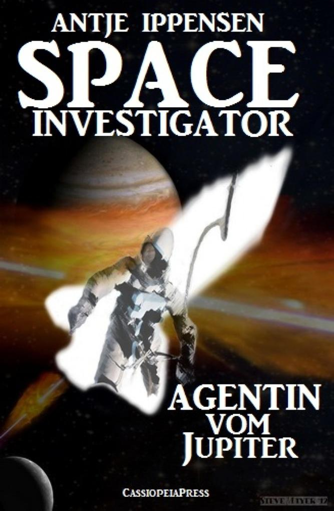 SPACE INVESTIGATOR - Agentin vom Jupiter als eBook