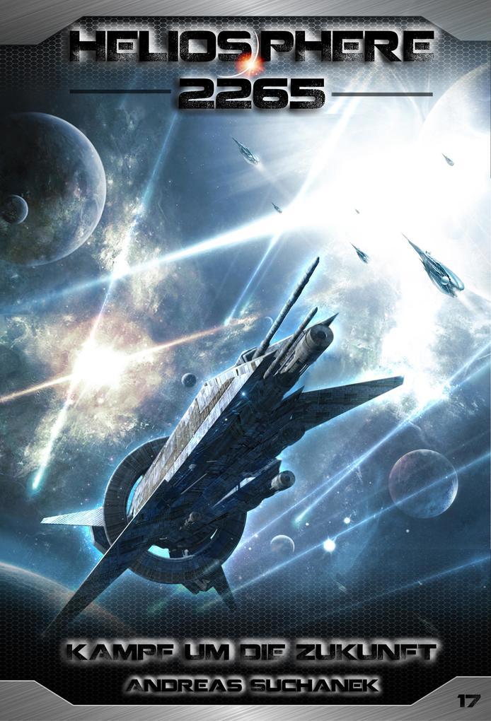 Heliosphere 2265 - Band 17: Kampf um die Zukunft (Science Fiction) als eBook