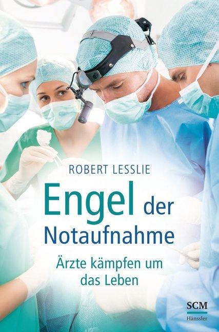 Engel der Notaufnahme als Buch von Robert Lesslie