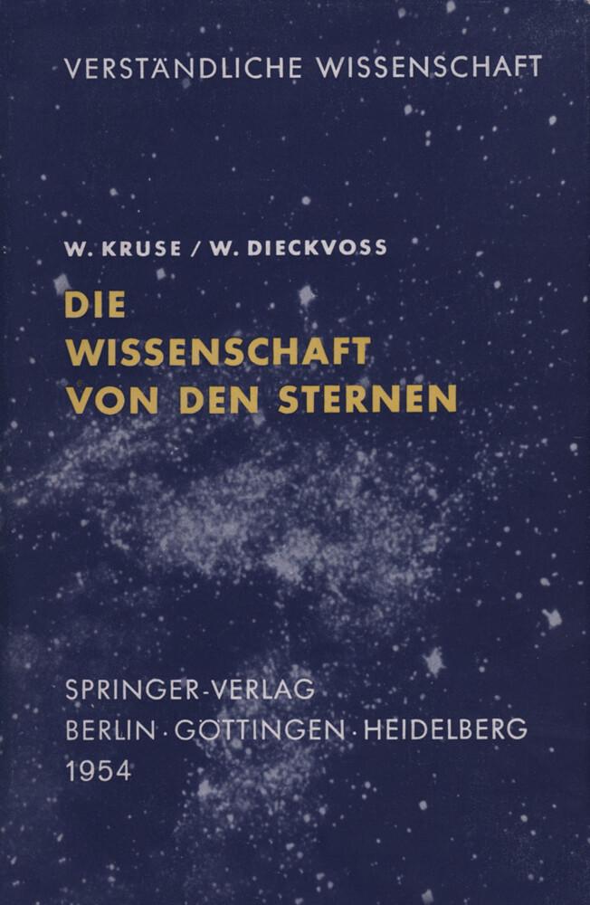 Die Wissenschaft von den Sternen als Buch von W. Kruse, W. Dieckvoss