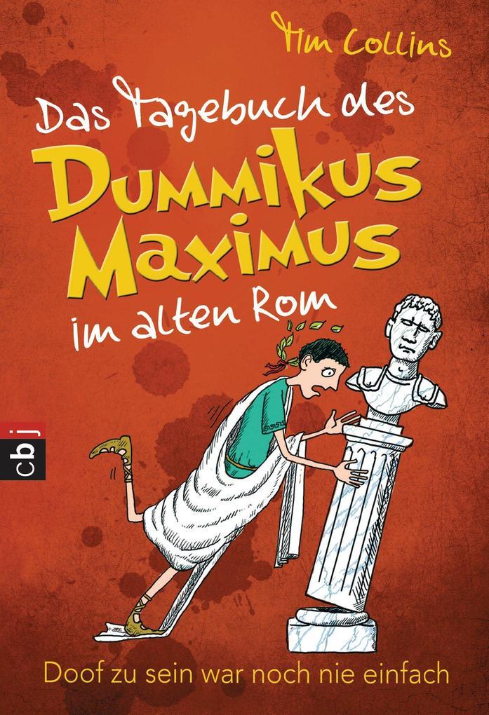 Das Tagebuch des Dummikus Maximus im alten Rom - als eBook
