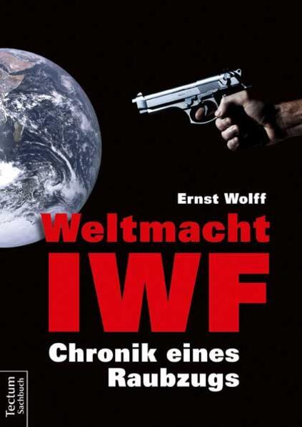 Weltmacht IWF als Buch von Ernst Wolff