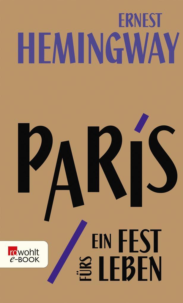 Paris, ein Fest fürs Leben als eBook epub