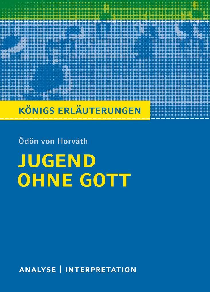 Jugend ohne Gott. Königs Erläuterungen. als eBook