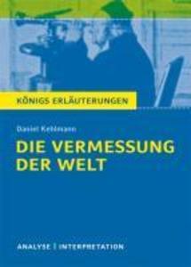 Die Vermessung der Welt von Daniel Kehlmann. Königs Erläuterungen. als eBook