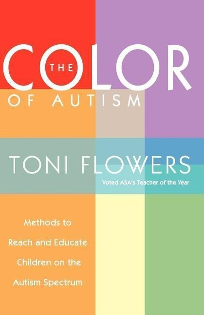 The Color of Autism: Methods to Reach and Educate Children on the Autism Spectrum als Taschenbuch