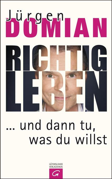 Richtig leben als Buch von Jürgen Domian