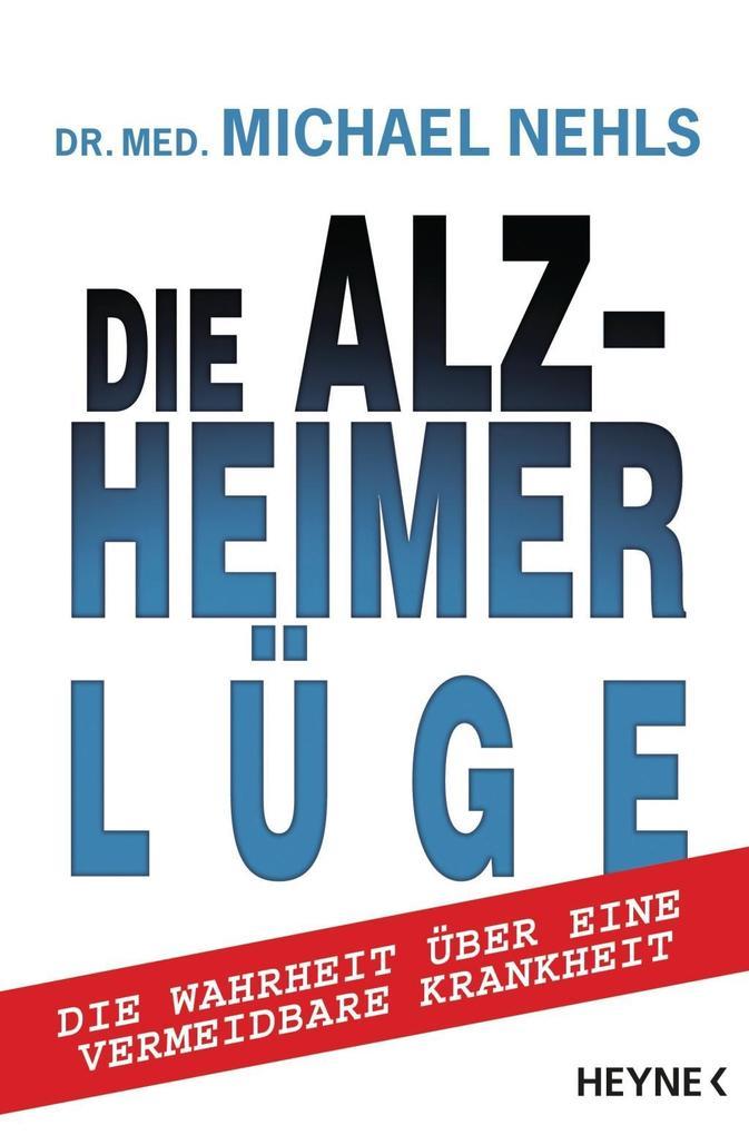 Die Alzheimer-Lüge als Buch von Michael Nehls