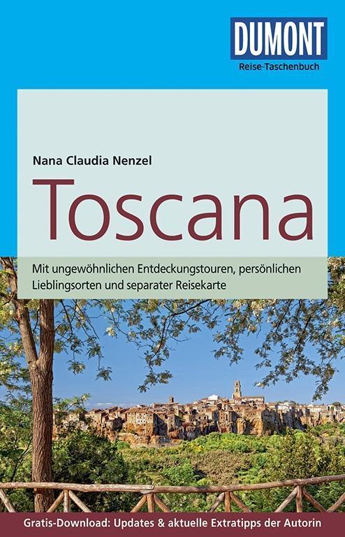DuMont Reise-Taschenbuch Reiseführer Toscana als Taschenbuch von Nana Claudia Nenzel