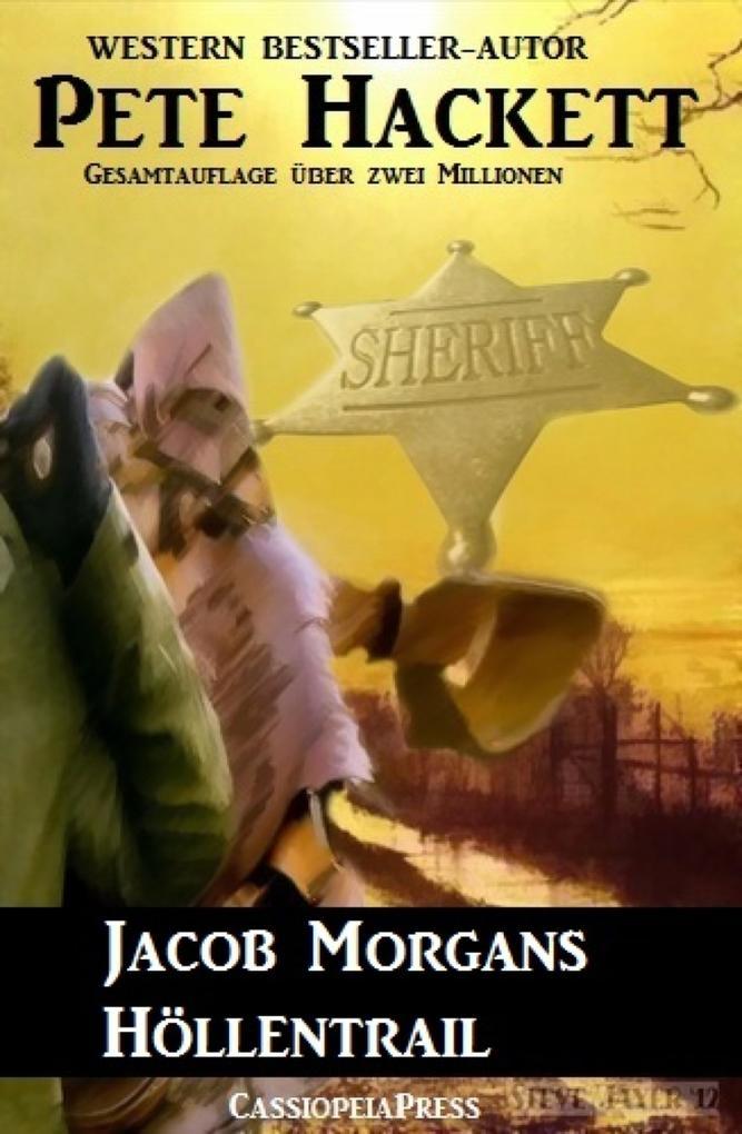 Jacob Morgans Höllentrail als eBook von Pete Hackett