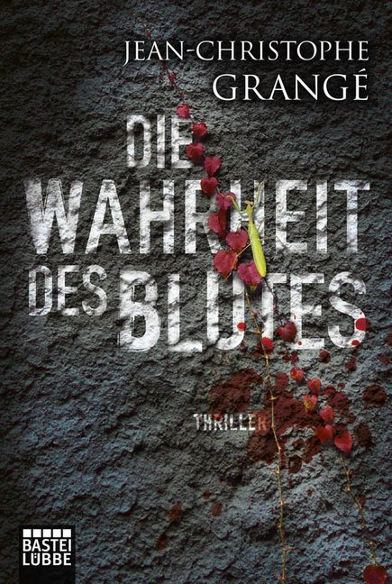 Die Wahrheit des Blutes als Taschenbuch von Jean-Christophe Grangé
