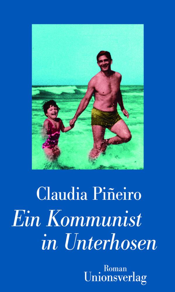 Ein Kommunist in Unterhosen als Buch von Claudia Piñeiro