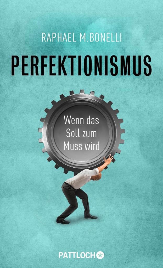 Perfektionismus als Buch von Raphael M. Bonelli