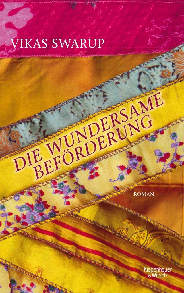 Die wundersame Beförderung als Buch von Vikas Swarup