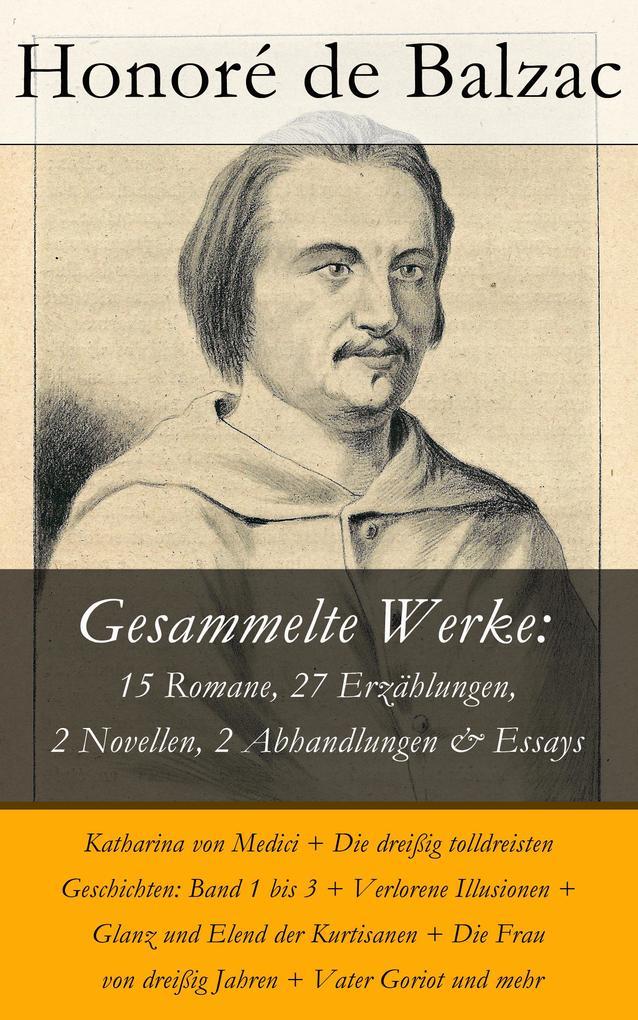 Gesammelte Werke: 15 Romane, 27 Erzählungen, 2 Novellen, 2 Abhandlungen & Essays als eBook