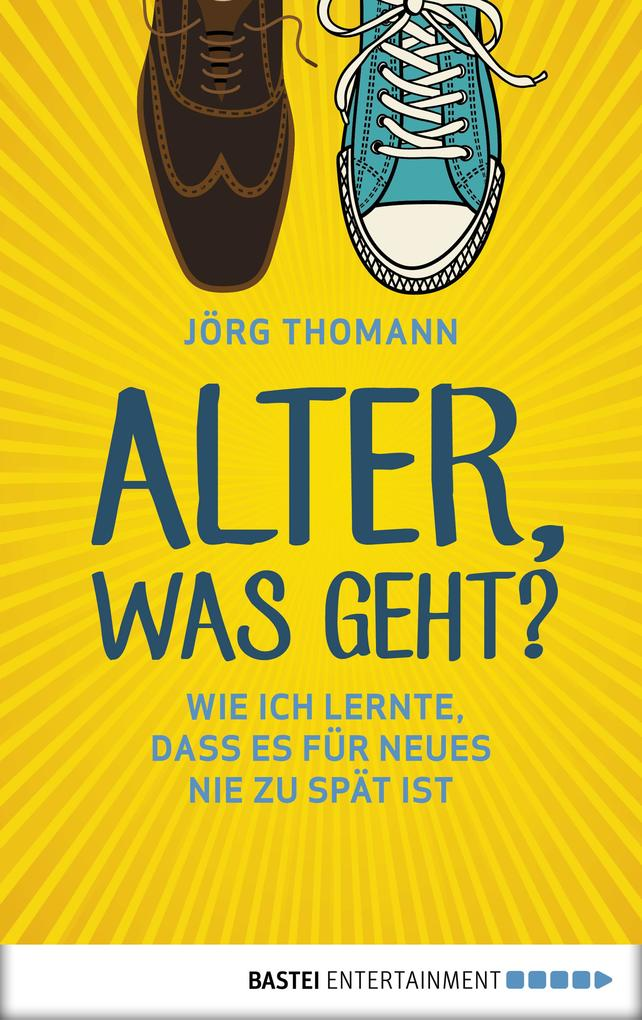 Alter, was geht? als eBook