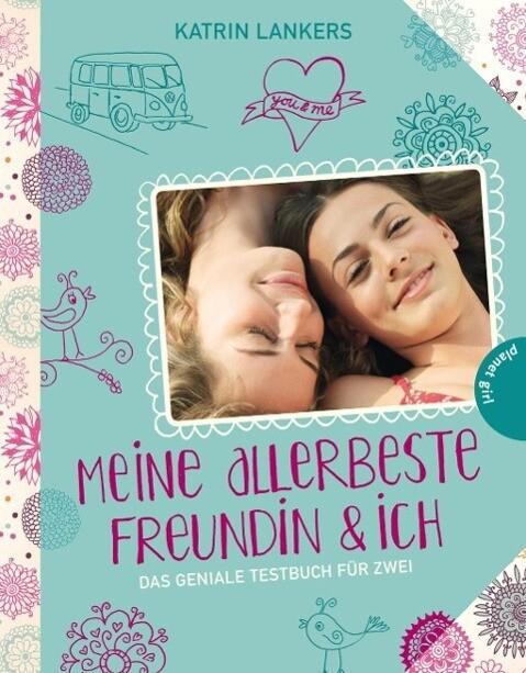 Meine allerbeste Freundin & ich, Das geniale Testbuch für zwei als Buch von Katrin Lankers, Kathrin Steigerwald, Katharina Scherer