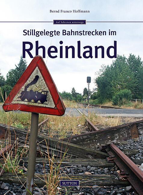 Stillgelegte Bahnstrecken im Rheinland als Buch...