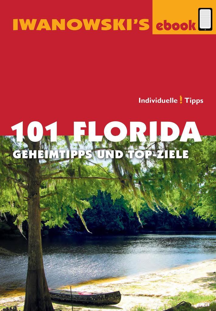 101 Florida - Reiseführer von Iwanowski als eBook