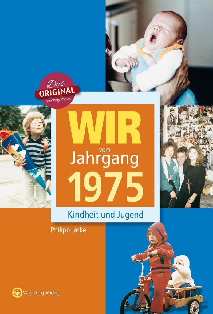 Wir vom Jahrgang 1975 als Buch (gebunden)