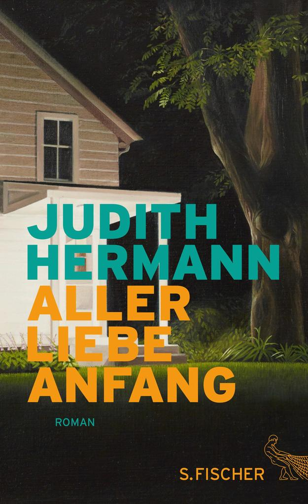Aller Liebe Anfang als Buch von Judith Hermann
