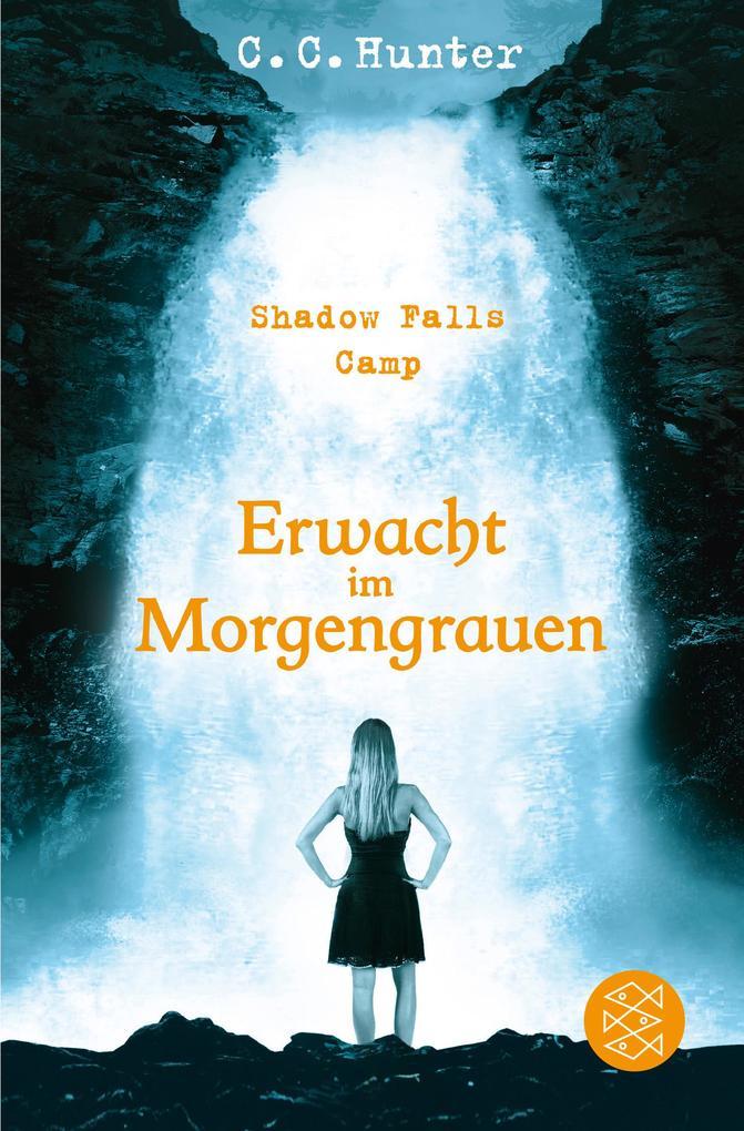 Shadow Falls Camp 02 - Erwacht im Morgengrauen als Taschenbuch